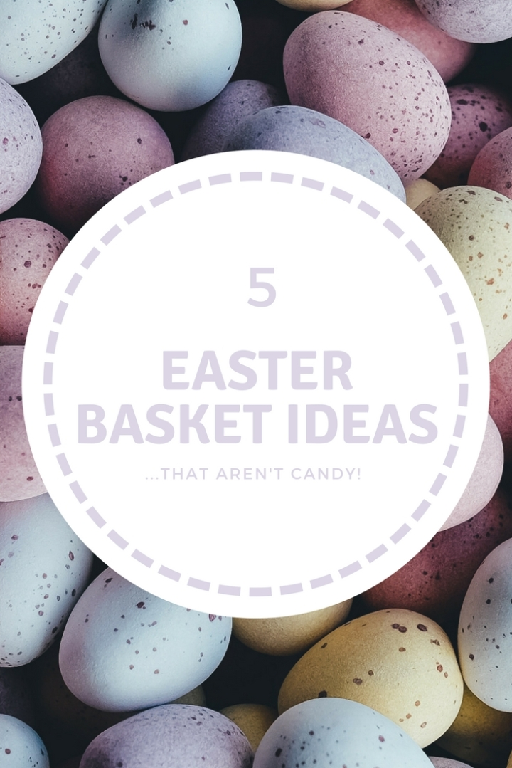 5 Easter Basket Ideas that Don't Involve Candy