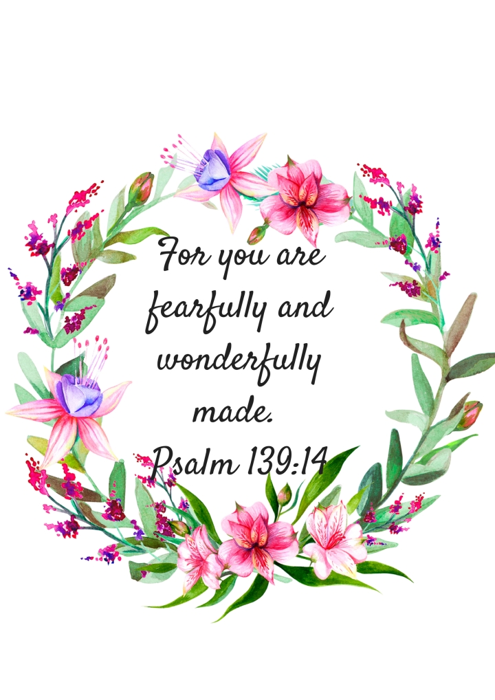 For you are fearfully and wonderfully made