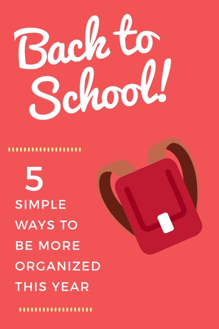 Back to school: 5 ways to be more organized this year